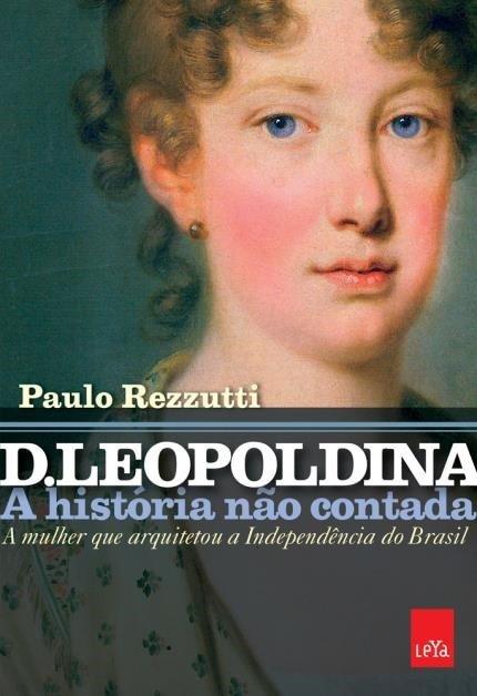 D. LEOPOLDINA_a historia não contada